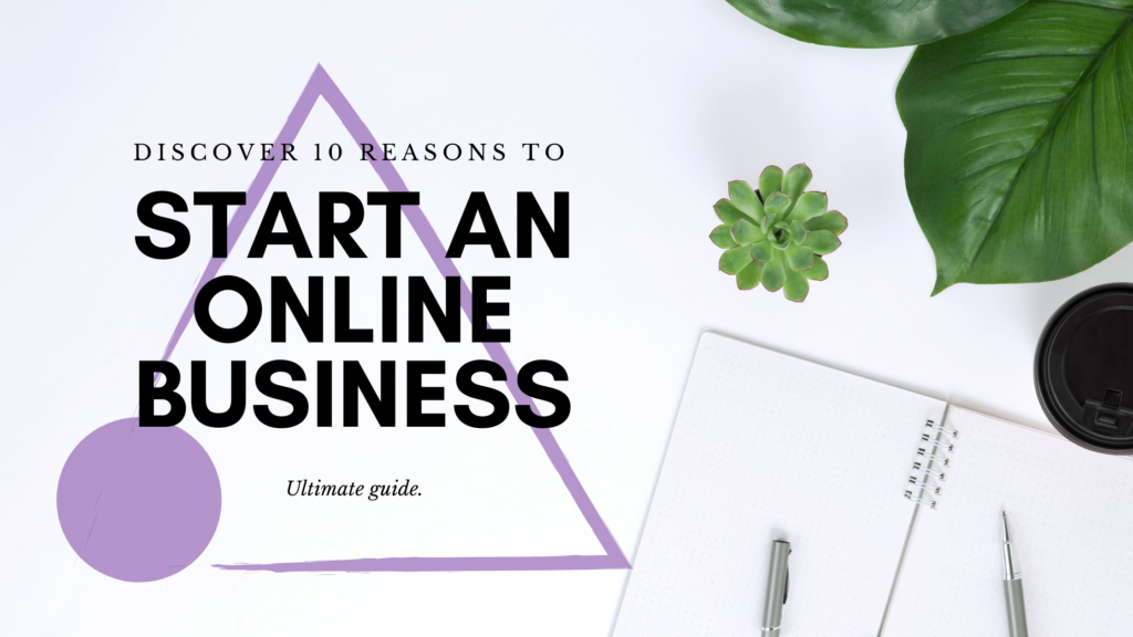 reasons to start an online business